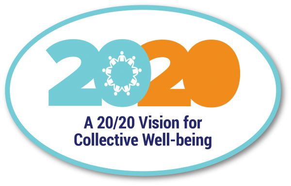 2020: A 20/20 Vision for Collective Well-being
